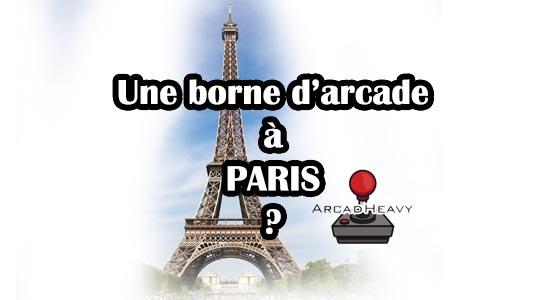 Trouver une borne d'arcade sur Paris et ses environs, Arcadheavy vous repond :)
